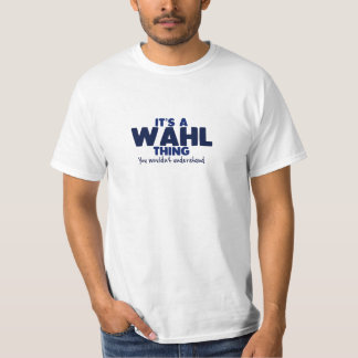 It's a Wahl Thing Surname T-Shirt