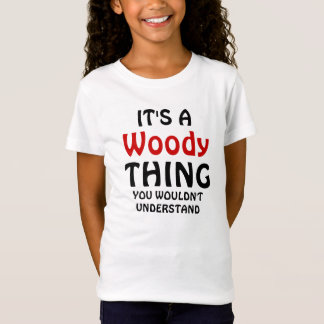 It's a woody thing you wouldn't understand T-Shirt