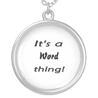 It's a word thing! jewelry