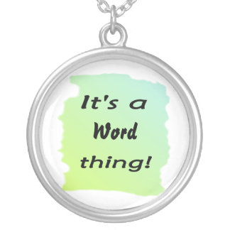 It's a word thing! round pendant necklace