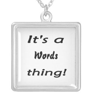 It's a words thing! square pendant necklace