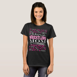 Its A Wrestling Mum Things You Wouldnt Understand T-Shirt