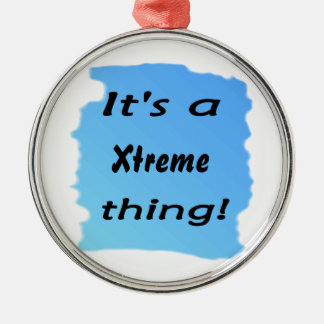 it's a Xtreme thing! Silver-Colored Round Decoration