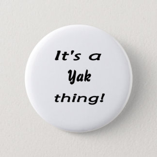 It's a yak thing! 6 cm round badge