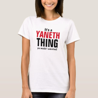 It's a Yaneth thing you wouldn't understand T-Shirt