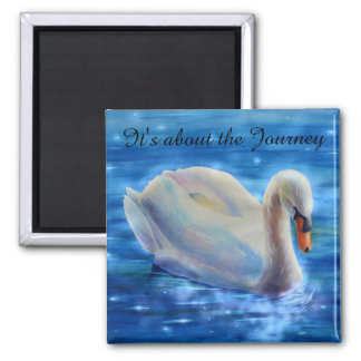 It's about the Journey - Swan Square Magnet