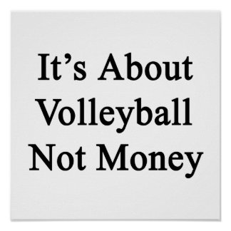 It's About Volleyball Not Money Poster