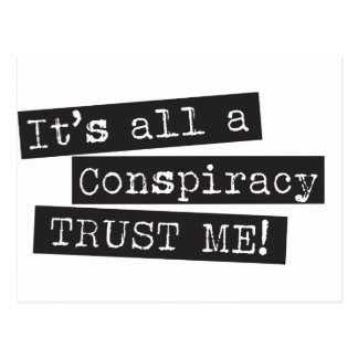 It's all a conspiracy trust me! postcard