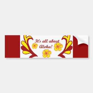 It's all about Aloha! bumper sticker