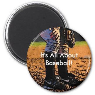 It's All About Baseball Fridge Magnet