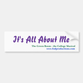 It's All About Me bumper sticker Car Bumper Sticker