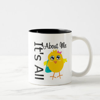 Its All About Me Chick Mugs