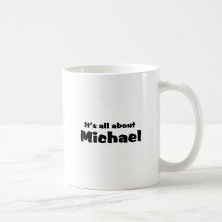 It's all about Michael Basic White Mug