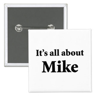 It's All About Mike 15 Cm Square Badge