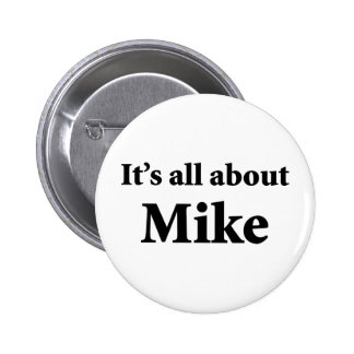 It's All About Mike 6 Cm Round Badge