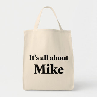It's All About Mike Grocery Tote Bag