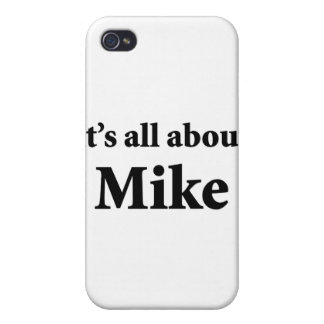 It's All About Mike iPhone 4 Case