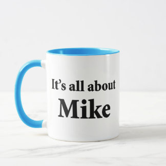 It's All About Mike Mug