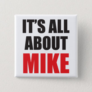 It's All About Mike Personalized Button