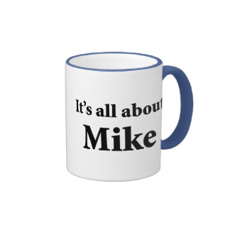 It's All About Mike Ringer Coffee Mug