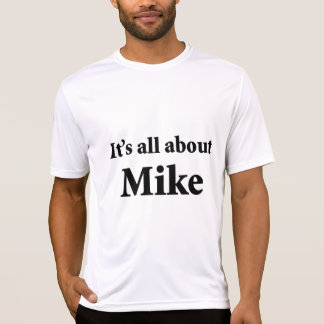 It's All About Mike Tees