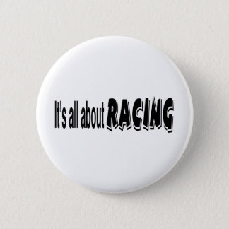 It's All About Racing 6 Cm Round Badge