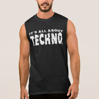 It's All About Techno - Mens Sleeveless Shirt