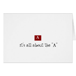 """it's all about the """"A"""" Greeting Card"""
