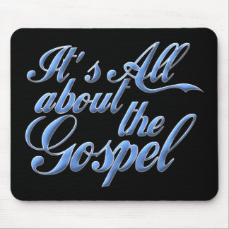 It's all about the Gospel Mouse Pad
