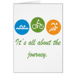 It's all about the journey - Triathlon Greeting Card