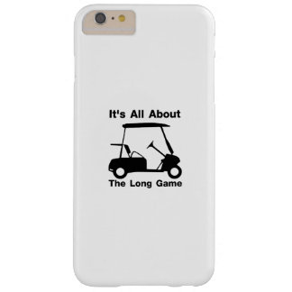 It's All About The Long Game Funny Golf Gift Barely There iPhone 6 Plus Case