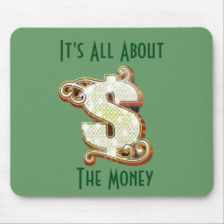 It's All About The Money Mousepad