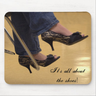 It's all about the shoes! mouse pad