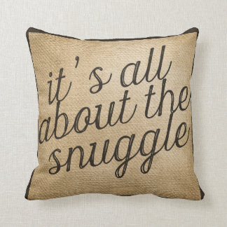 It's all about the Snuggle Vintage Burlap Cushion