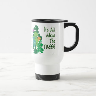 It's All About The Trees Green Slogan Travel Mug