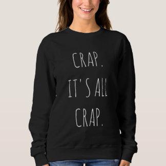 It's All Crap Women's Sweatshirt