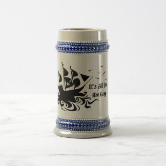 It's All For Me Grog Beer Stein