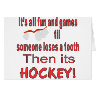 ITS ALL FUN AND GAMES TIL SOMEONE LOSES A TOOTH CARD