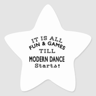 It's All Fun & Games Till Modern Dance Starts Star Sticker