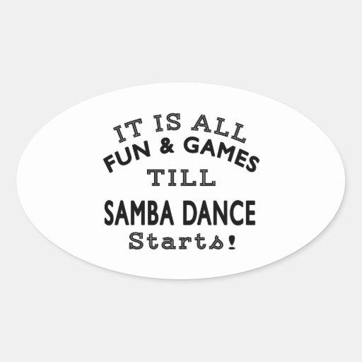 It's All Fun & Games Till Samba Starts Sticker