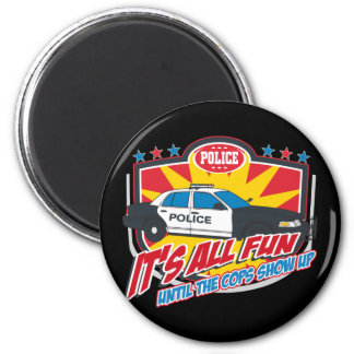 Its All Fun Police 6 Cm Round Magnet