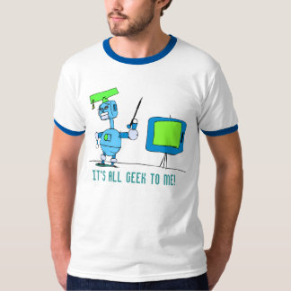 It's All GEEK to me! T-Shirt