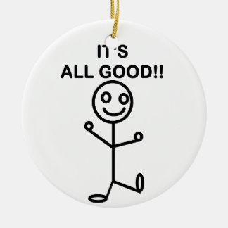 It's All Good!! Ceramic Ornament