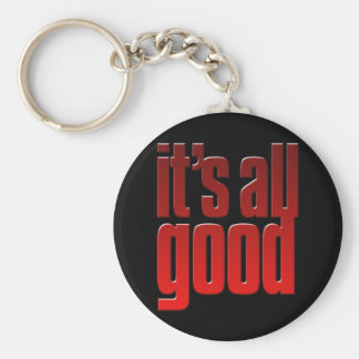 It's all good. Life is good keychain