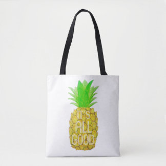 """""""It's All Good"""" Pineapple Tote Bag"""