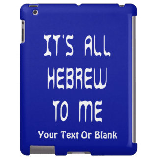 It's All Hebrew To Me