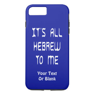 It's All Hebrew To Me iPhone 7 Plus Case