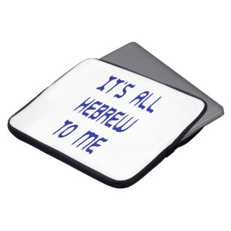 It's All Hebrew To Me Laptop Computer Sleeves