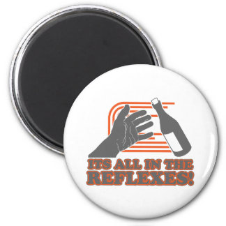 It's All In The Reflexes 6 Cm Round Magnet