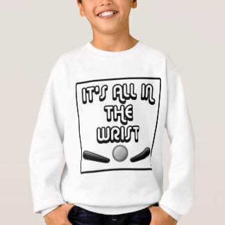 It's All In The Wrist - Part II Sweatshirt